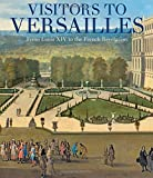 #1: Visitors to Versailles: From Louis XIV to the French Revolution