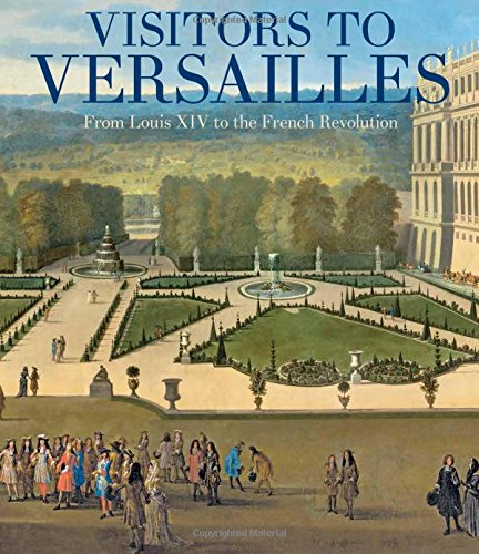 Visitors to Versailles: From Louis XIV to the French Revolution (Tapa Dura)