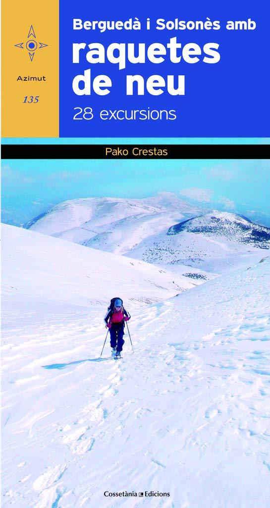 Berguedà I Solsonès 28 Excursions Amb Raquetes De Neu: 135 ...