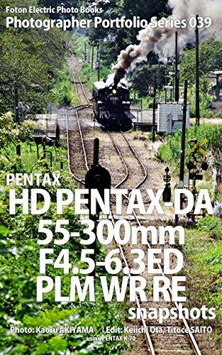 (Foton Electric Photo Books Photographer Portfolio Series 039 PENTAX HD PENTAX-DA 55-300mm F4.5-6.3ED PLM WR RE snapshots: using PENTAX K-70)
