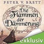 Die Flammen der Dämmerung (Demon Zyklus 3) | Peter V. Brett