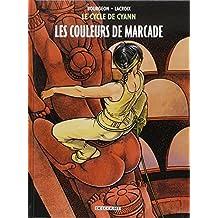 CYCLE DE CYANN T.04 : LES COULEURS DE MARCADE