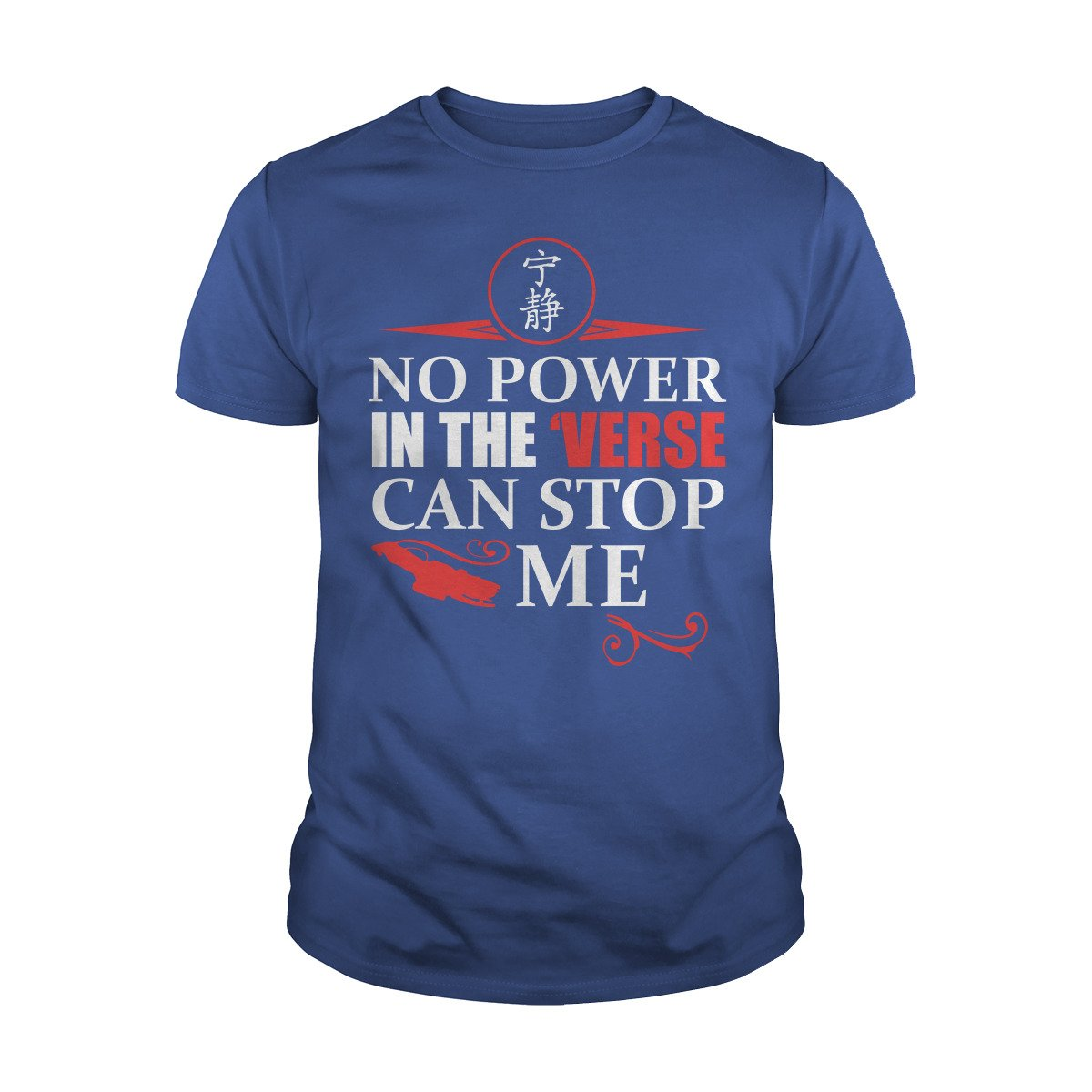 No Power In The Verse Can Stop Me Tshirt
