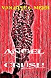 Angel Crush, Violette Meier, 098878050X