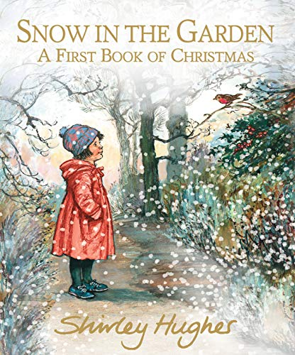 Snow in the Garden: A First Book of Christmas (Lucy Christmas Tom's And)