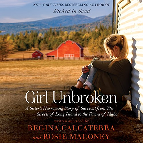 Girl Unbroken: A Sister's Harrowing Story of Survival from the Streets of Long Island to the Farms of Idaho Audiobook [Free Download by Trial] thumbnail