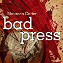 Bad Press Audiobook by Maureen Carter Narrated by Clare Corbett