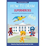 How to Draw Superheroes: Easy Step-by-Step Guide How to Draw for Kids