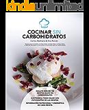 Cocinar sin Carbohidratos: Recetas para la Isodieta, la dieta Dukan, la dieta Paleo, la dieta Atkins, el Método Montignac y otros planes nutricionales bajos en carbohidratos (Spanish Edition)
