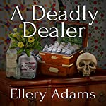 A Deadly Dealer: Antiques & Collectibles Mysteries Series, Book 3 | Ellery Adams