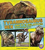 Tyrannosaurus Rex and Its Relatives: The Need-to-Know Facts (Dinosaur Fact Dig)