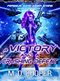 A Victory and a Crushing Defeat (Aeon 14: Perseus Gate Season 2 Book 4)