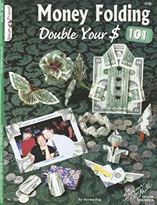 Money Folding 101: Double Your $ (Design Originals)
