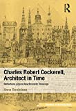 img - for Charles Robert Cockerell, Architect in Time: Reflections around Anachronistic Drawings (Ashgate Studies in Architecture) book / textbook / text book