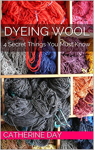 (Dyeing Wool: 4 Secret Things You Must Know)