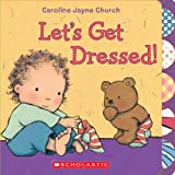 Let's Get Dressed!, Caroline Jayne Church, 0545436370