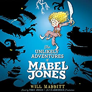The Unlikely Adventures of Mabel Jones Audiobook