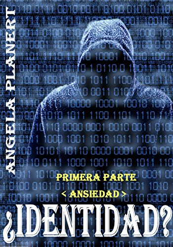 ¿IDENTIDAD? ›1‹: Primera parte - Ansiedad (Spanish Edition) - Kindle edition by Angela Planert, Roxana Keller. Literature & Fiction Kindle eBooks ...
