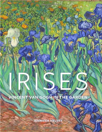Irises: Vincent van Gogh in the Garden (Getty Museum Studies on Art)
