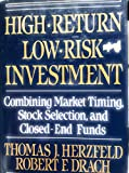 High Return Low Risk Investment: Combining Market Timing, Stock Selection, and Closed-End Funds