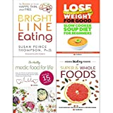 img - for Bright line eating [hardcover], slow cooker soup diethealthy medic food for life and hidden healing powers of super & whole foods 4 books collection set book / textbook / text book