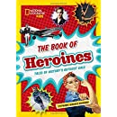 The Book of Heroines: Tales of History's Gutsiest Gals (History (World))