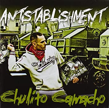 cd chulito camacho antistablishment
