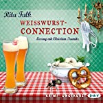 Weißwurstconnection (Franz Eberhofer 8) | Rita Falk