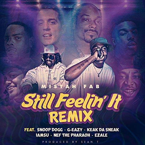 Still Feelin' It (Remix) [Explicit] (Da Da Da Da Da Snoop Dogg)