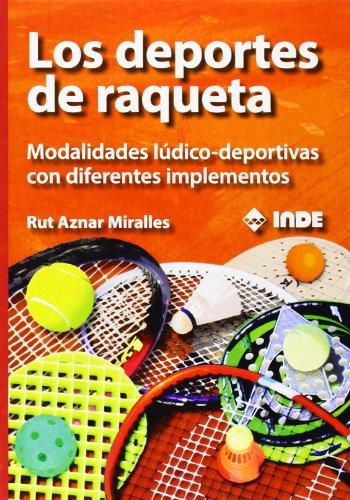Los deportes de raqueta: Modalidades ludico-deportivas con diferentes implementos