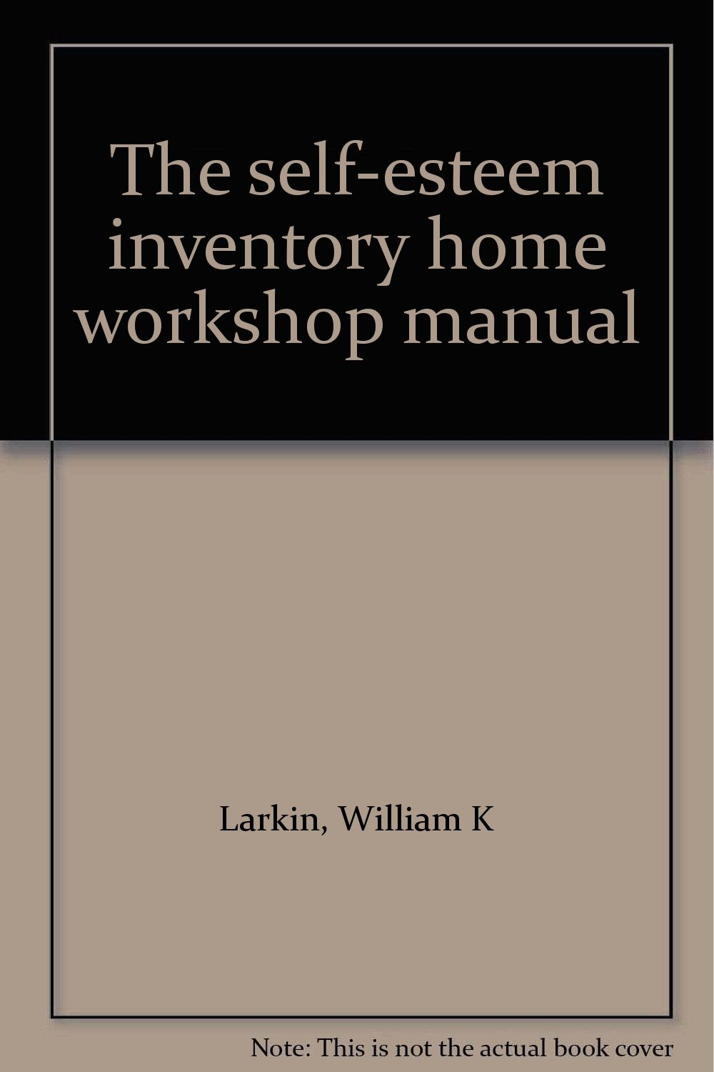the self esteem inventory home workshop manual william k larkin rh amazon com manual book suzuki esteem Manual Guide