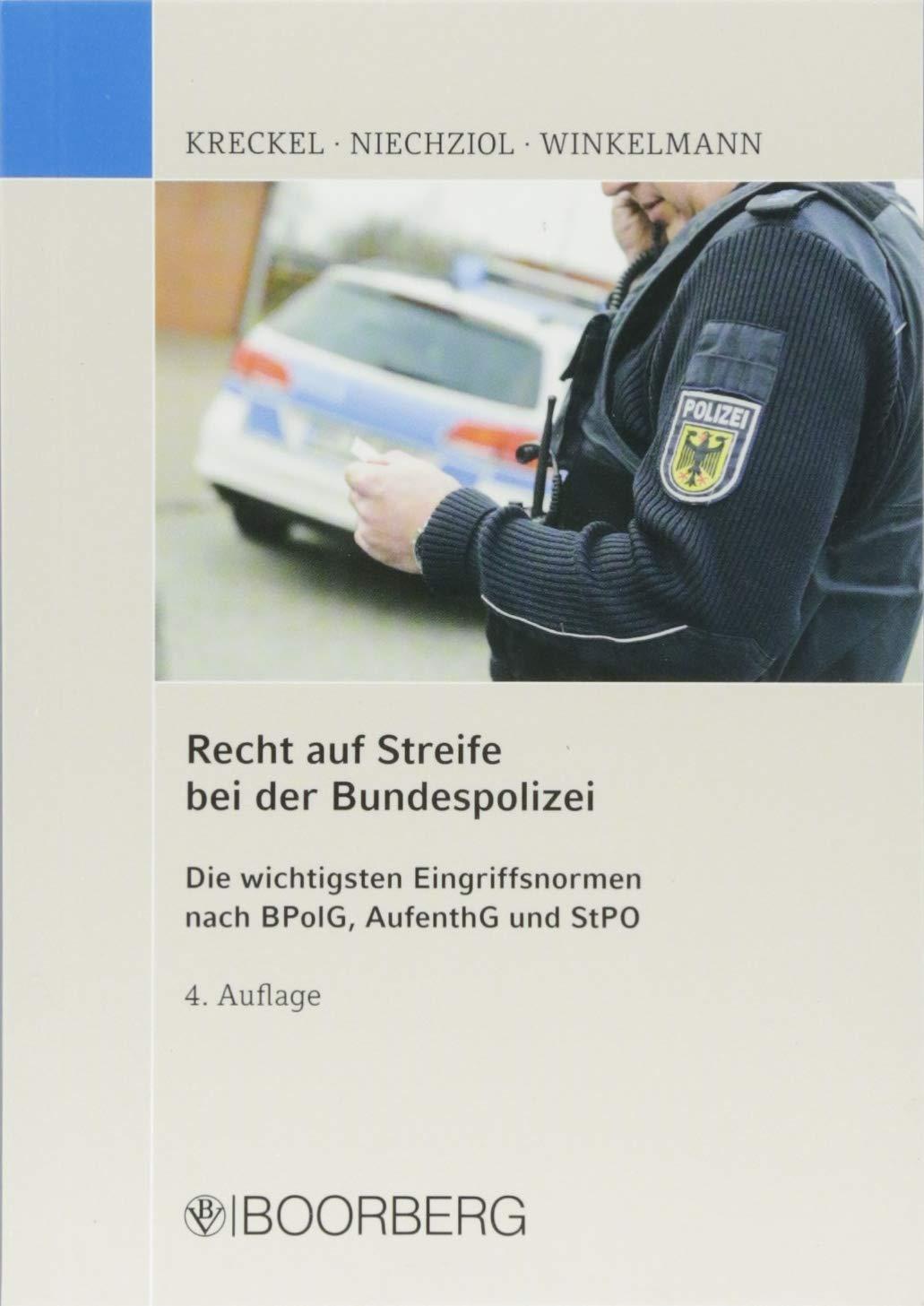 Recht auf Streife bei der Bundespolizei: Die wichtigsten Eingriffsnormen nach BPolG, AufenthG und StPO