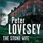 The Stone Wife: A Peter Diamond Mystery | Peter Lovesey