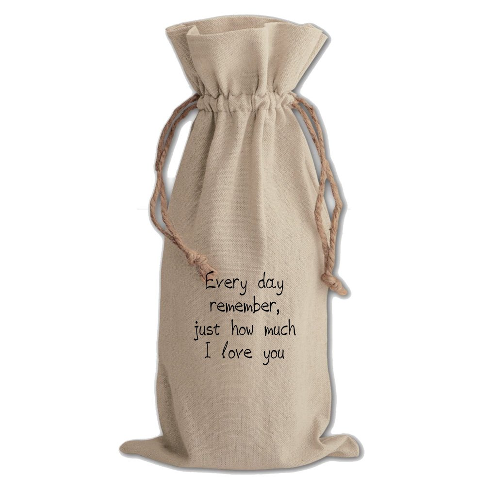 Everyday Remember Much I Love You Cotton Canvas Wine Bag, Cotton Drawstring