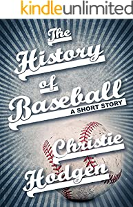 The History of Baseball (Kindle Single)