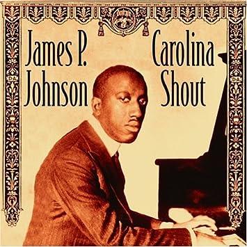 Amazon | Carolina Shout by James P. Johnson | | ミュージック | 音楽