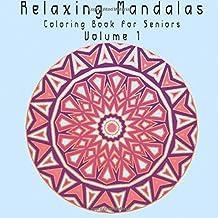 Relaxing Mandalas Coloring Book For Senior Citizens Adult Seniors Volume 2