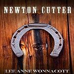Newton Cutter | Lee Anne Wonnacott