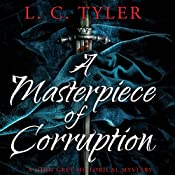 A Masterpiece of Corruption: A John Grey Historical Mystery | L. C. Tyler