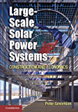 Large-Scale Solar Power Systems: Construction and Economics (Sustainablilty Science and Engineering)