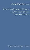 Vom Unsinn des Sinns oder vom Sinn des Unsinns (Wiener Vorlesungen 16)