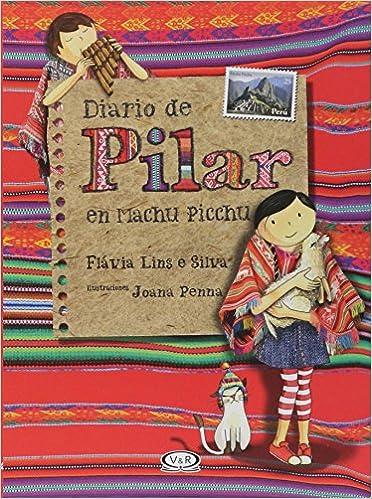 Diario de Pilar en Machu Picchu (Spanish Edition) (Spanish) Paperback – June 25, 2018