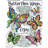 Adult Coloring Books: Butterflies Wings : Relax release and stress relieving patterns