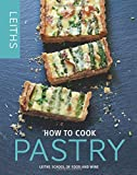How to Cook Pastry (Leith's How to Cook)
