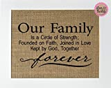 8x10 UNFRAMED Our Family Is A Circle Of Strength; Founded On Faith; Joined In Love; Kept By God, Together Forever / Burlap Sign Print / Rustic Home Wall Decor Inspirational Living Room Bedroom Kitchen