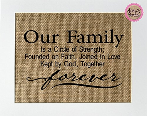 8x10 UNFRAMED Our Family Is A Circle Of Strength; Founded On Faith; Joined In Love; Kept By God, Together Forever / Burlap Sign Print / Rustic Home Wall Decor Inspirational Living Room Bedroom Kitchen by Lace & Burlap Shop