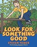 Look for Something Good, Steven Yoder, 1468588516