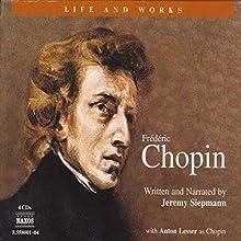 The Life and Works of Frédéric Chopin | Livre audio Auteur(s) : Jeremy Siepmann Narrateur(s) : Jeremy Siepmann, Anton Lesser, Neville Jason, Elaine Claxton, Karen Archer