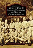 img - for World War II Italian Prisoners of War in Chambersburg (Images of America) book / textbook / text book