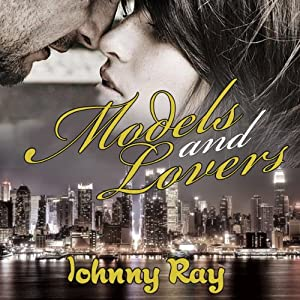 Models and Lovers, a Modern Day Romance Audiobook